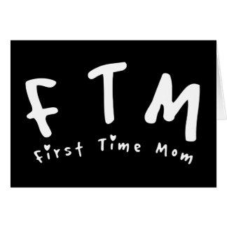 F.T.M. Mamá de la primera vez Tarjeta De Felicitación