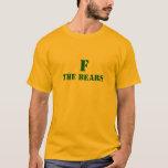 """F The Bears"" Packers Fan T Shirt"