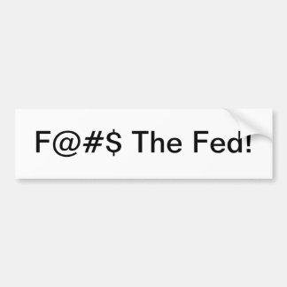 F@#$ The Fed bumper sticker