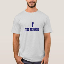 """F The Redskins"" Cowboys Fan T Shirt"