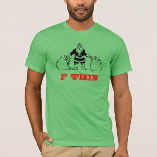 F This Santa Claus T-Shirt