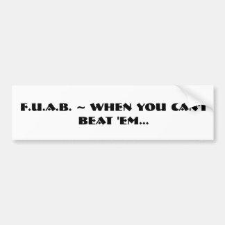 F.U.A.B. ~ cuando usted no puede batirlos… Pegatina Para Auto