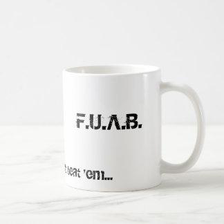 F.U.A.B., When you can't beat 'em... Mug