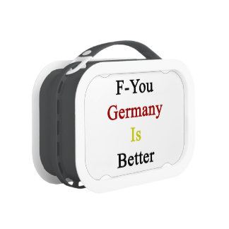 F usted Alemania es mejor