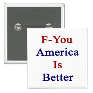 F usted América es mejor Pins