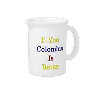 F usted Colombia es mejor Jarras De Beber