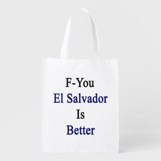 F usted El Salvador es mejor Bolsas De La Compra