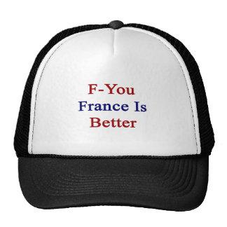 F usted Francia es mejor Gorro