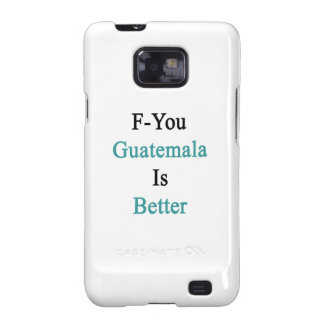 F usted Guatemala es mejor Galaxy S2 Carcasa