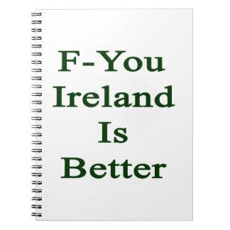 F usted Irlanda es mejor Cuadernos