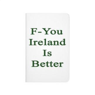 F usted Irlanda es mejor Cuadernos Grapados