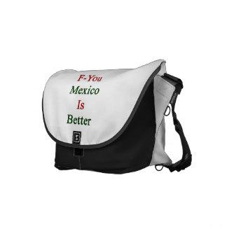 F usted México es mejor Bolsas De Mensajería