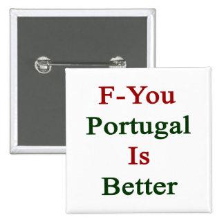 F usted Portugal es mejor