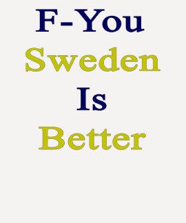 F usted Suecia es mejor Poleras