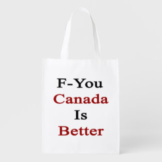 F You Canada Is Better Reusable Grocery Bags
