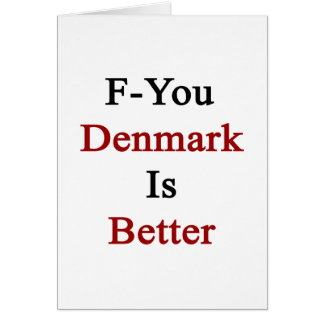 F-You Denmark Is Better Cards
