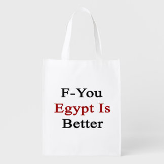 F You Egypt Is Better Reusable Grocery Bag