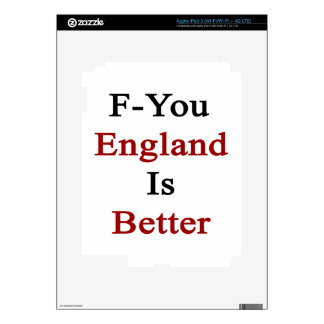 F You England Is Better. Skin For iPad 3