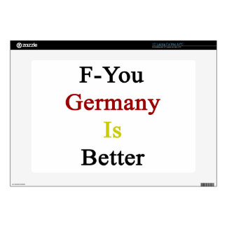 "F You Germany Is Better 15"" Laptop Decals"