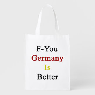 F You Germany Is Better Reusable Grocery Bags