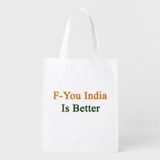 F You India Is Better Grocery Bags