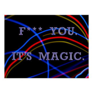 F*** YOU, IT'S MAGIC poster