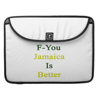 F You Jamaica Is Better Sleeve For MacBook Pro
