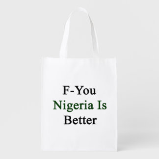 F You Nigeria Is Better Grocery Bags