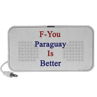 F You Paraguay Is Better iPhone Speakers