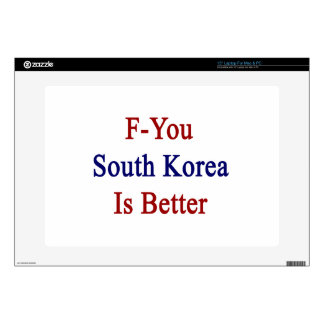 F You South Korea Is Better Skins For Laptops