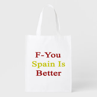 F You Spain Is Better Reusable Grocery Bags