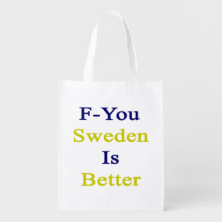 F You Sweden Is Better Grocery Bag
