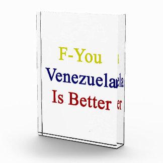 F You Venezuela Is Better Award