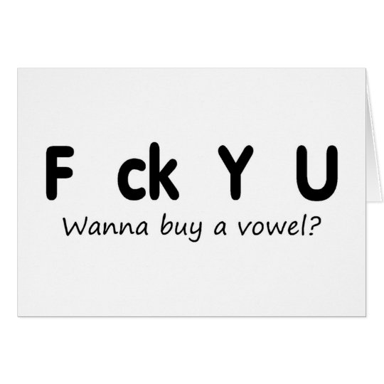 F You Wanna Buy A Vowel Card