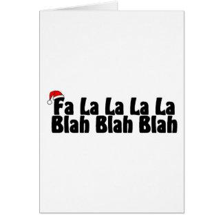 Fa La La La La Blah Blah Blah Card
