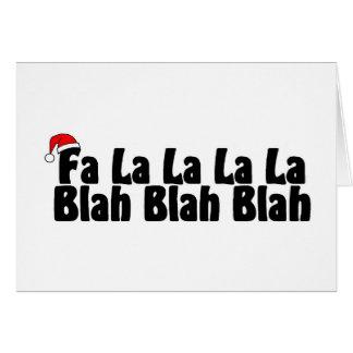 Fa La La La La Blah Blah Blah Greeting Card