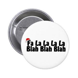 Fa La La La La Blah Blah Blah Pinback Button