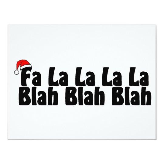 Fa La La La La Blah Blah Blah Xmas Card