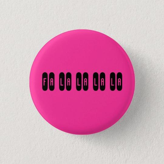 Fa la la la la - Customized Pinback Button