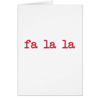 Fa La La La La Greeting Card