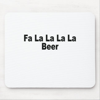 Fa La La La La La La La Beer.png Mouse Pad