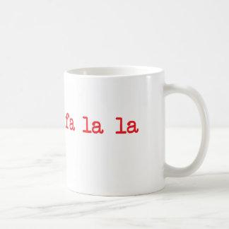 Fa La La La La Mug