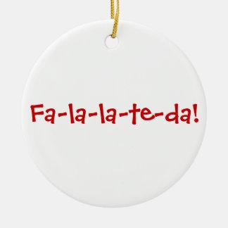 ¡Fa-la-la-te-DA! Rojo en blanco Adorno Redondo De Cerámica