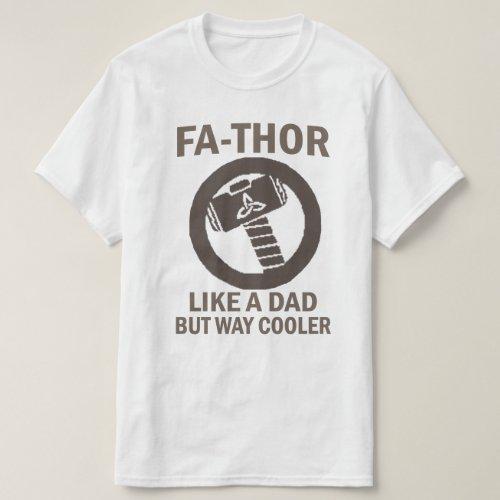 Fa_Thor Fathers Day Gift TshirtFa_Thor Thor T_Shirt