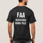 """FAA Registered Drone Pilot Shirt<br><div class=""""desc"""">T-shirt for FAA registered drone pilots.</div>"""