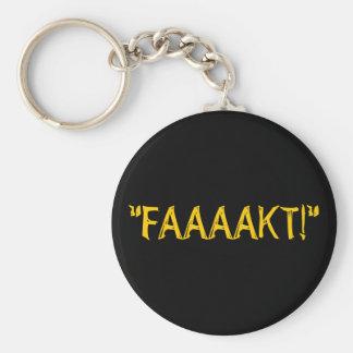 """FAAAAKT!"" KEYCHAIN"