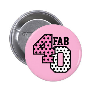FAB 40th Birthday PINK BLACK WHITE POLKA DOTS Pinback Button