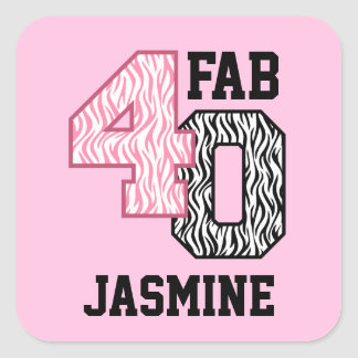 FAB 40th Birthday PINK BLACK WHITE ZEBRA PRINT Square Sticker