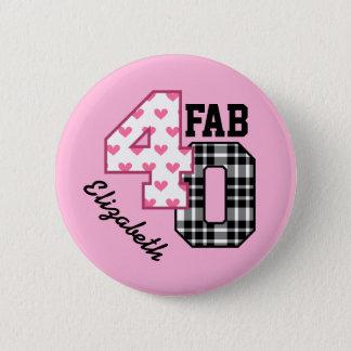FAB 40th Birthday PINK POLKA DOTS and PLAID V02 Pinback Button