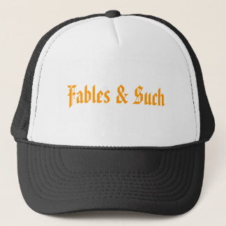 Fables & Such Trucker Hat